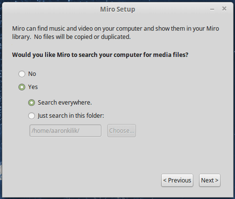 Enable Miro to search your system for media files