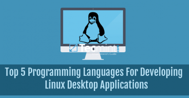 5 Programming Languages For Developing Linux Desktop Applications