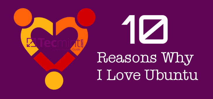 Reasons Why I Love Ubuntu