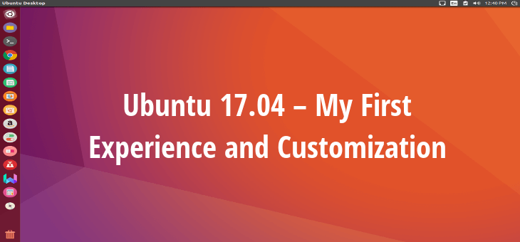 Ubuntu 17.04 – My First Experience and Customization