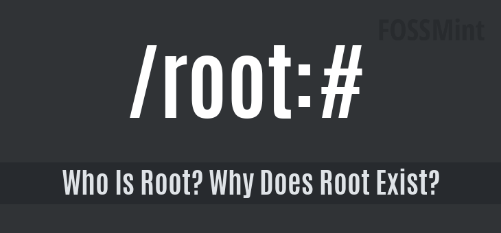 Who Is Linux Root? Why Does Root Exist