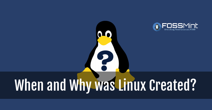 When and Why Was Linux Created