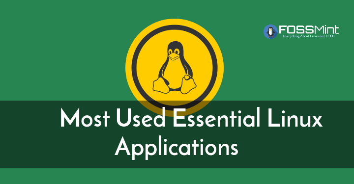 75 Most Used Essential Linux Applications of 2018