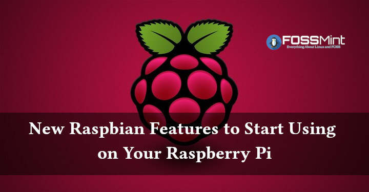 8 New Raspbian Features to Start Using on Your Raspberry Pi
