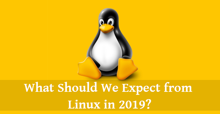 Expect from Linux in 2019