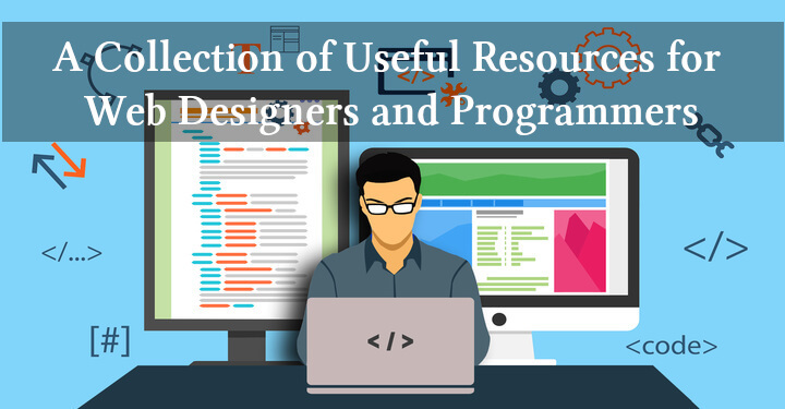 A Collection of Useful Resources for Web Designers and Programmers