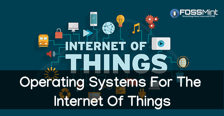 Operating Systems For The Internet Of Things