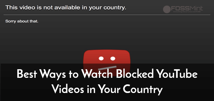 Watch Blocked YouTube Videos in Your Country