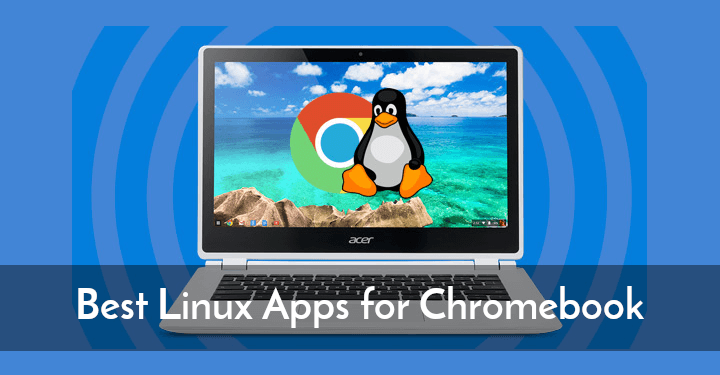 Linux Apps for Chromebook
