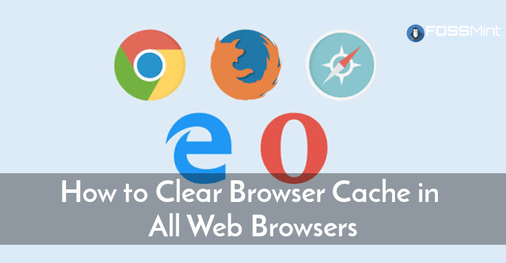 Clear Browser Cache in All Web Browsers
