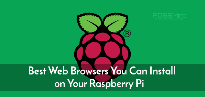 Best Web Browsers for Raspberry Pi