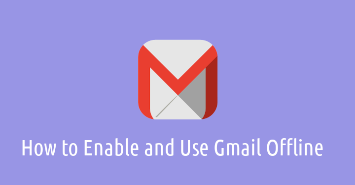 Use Gmail Offline