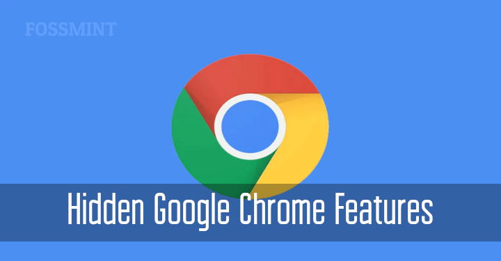 Hidden Google Chrome Features